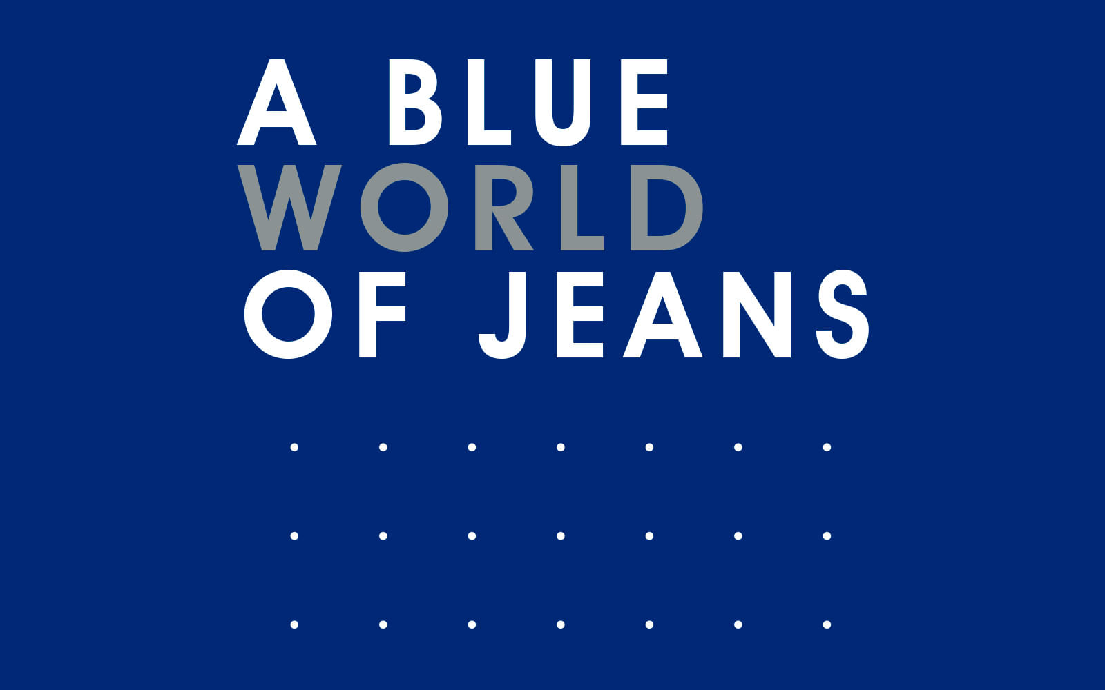 A blue world of jeans